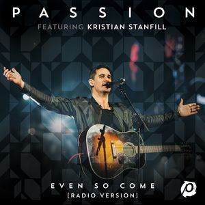 Even So Come (Radio Version/Live) featuring Kristian Stanfill available on Fiftyloop Christian Content Provider in South Africa #DigitalDownload #OnlineStore #OnlineTicketing #Blog #Music #eBooks #Sermons #FollowUs #ShareOurPage