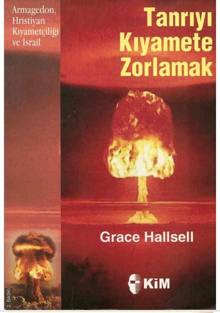 Grace Hallsell  Tanrıyı Kıyamete Zorlamak Armagedon, Hristiyan Kıyametçiliği ve İsrail.pdf https://yadi.sk/i/Kbu2EAcr3KejZ3