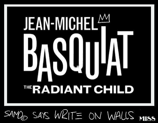 Jean-Michael Basquiat: The Radiant Child