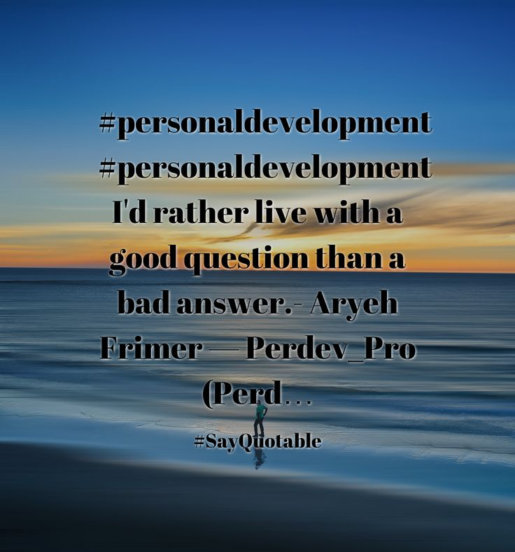 Quotes about #personaldevelopment  #personaldevelopment I'd rather live with a good question than a bad answer.- Aryeh Frimer   — Perdev_Pro (Perd… with images background, share as cover photos, profile pictures on WhatsApp, Facebook and Instagram or HD wallpaper - Best quotes