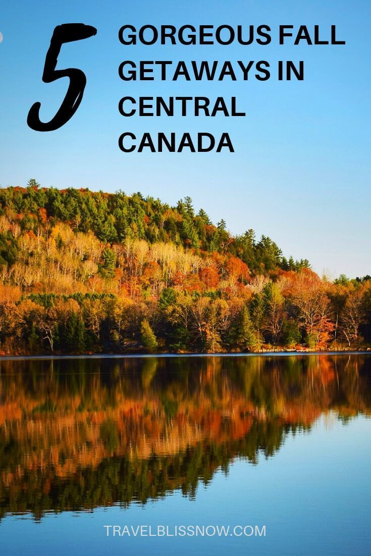 Fall Getaways in Central Canada 5 Places in