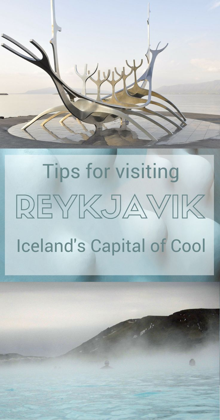 Tips for your visit to Reykjavik, Iceland's capital city