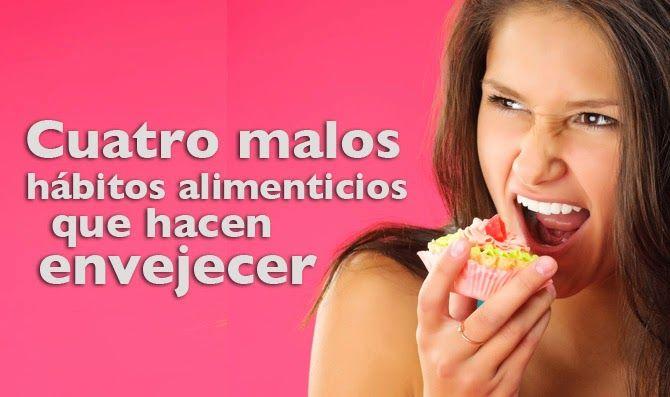 TU SALUD: Cuatro malos hábitos alimenticios que hacen enveje... | PARA CUIDAR LA SALUD ...