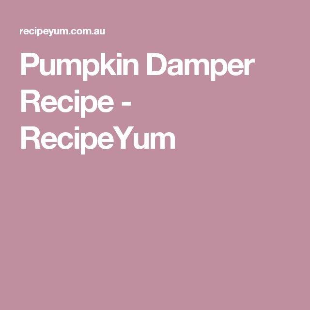 Pumpkin Damper Recipe - RecipeYum