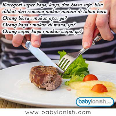 Humor menu makanan orang biasa, orang kaya, dan orang super kaya...  Bagaimana dengan Anda? Apakah menu makanan Anda nanti malam? :)  www.babylonish.com