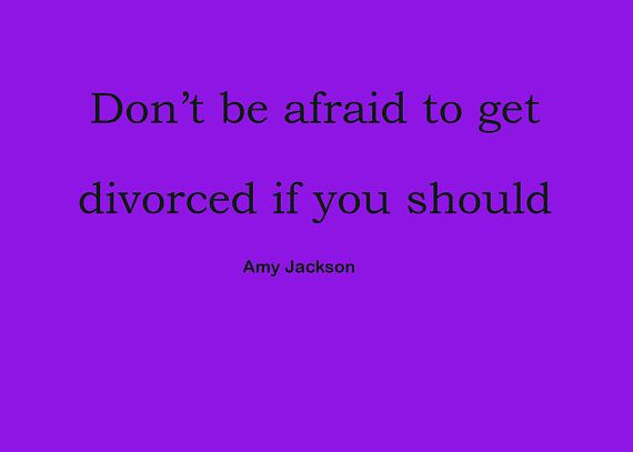 Can You Get Divorced In Skyrim Don T Be Afraid To Get Divorced If You Should Quotes Life Quotes Digital Download Don T Be Afraid Poster Div Getting Divorced Divorce Inspirational Quotes