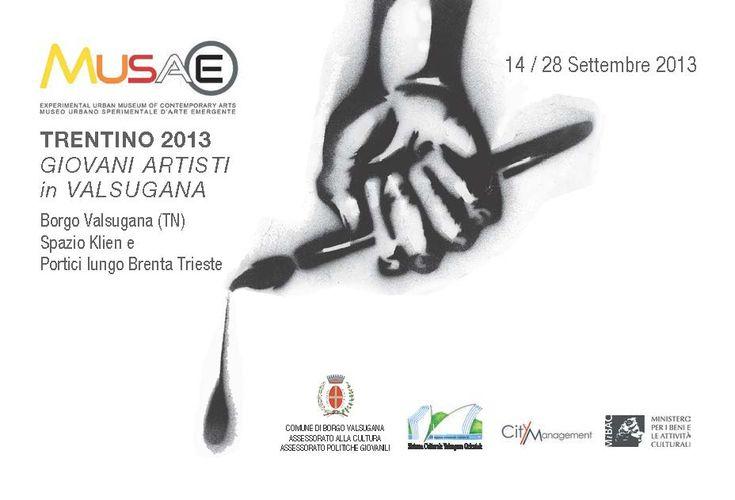 MUSAE collettiva degli artisti selezionati  SPAZIO KLIEN Borgo Valsugana TN   14-28 settembre 2013  vernissage sabato 14 settembre ore 18.00  aperto: da martedì a sabato 10 -12 e 16 -19. domenica 10 - 12, lunedì chiuso.