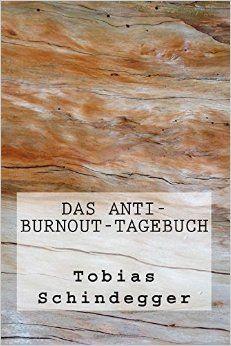 Das Anti - #Burnout - Tagebuch