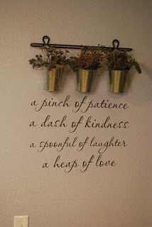 I think this would be a cute saying for the kitchen :)