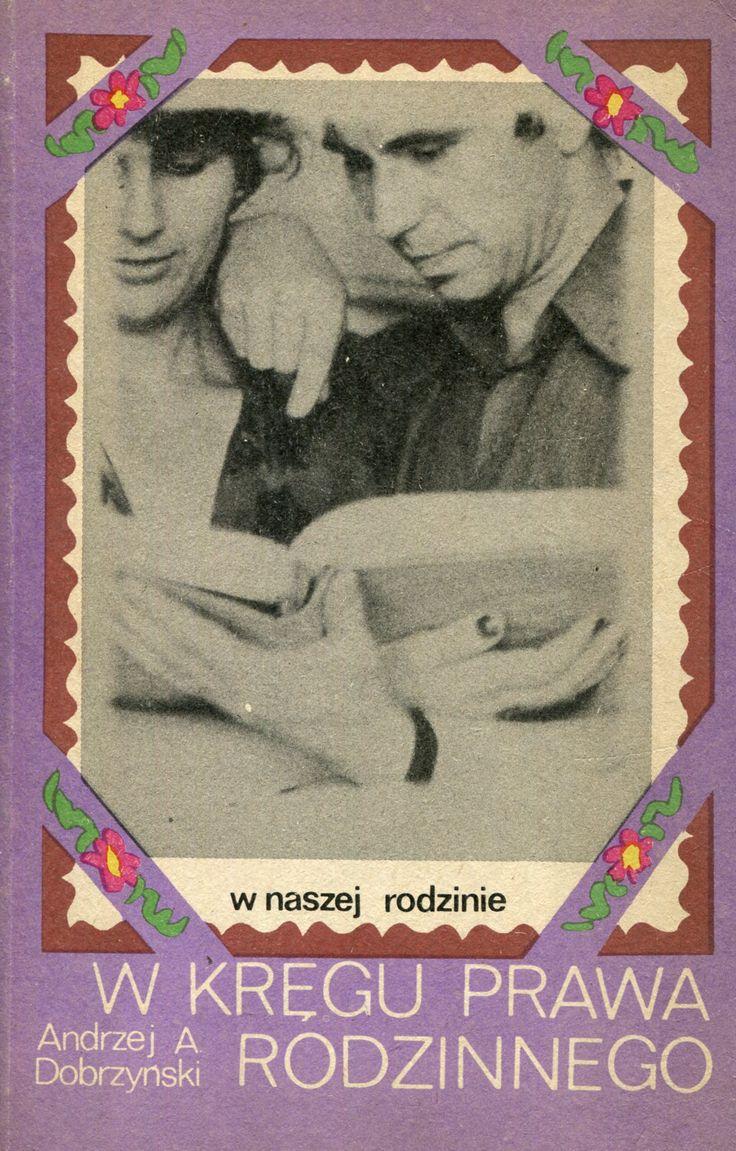 """""""W kręgu prawa rodzinnego"""" Andrzej A. Dobrzyński Cover by Jolanta Marcolla Book series W Naszej Rodzinie Published by Wydawnictwo Iskry 1979"""