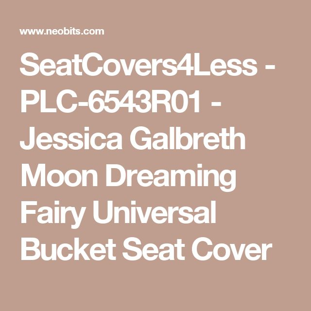 SeatCovers4Less - PLC-6543R01 - Jessica Galbreth Moon Dreaming Fairy Universal Bucket Seat Cover