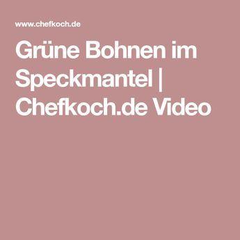 Grüne Bohnen im Speckmantel | Chefkoch.de Video