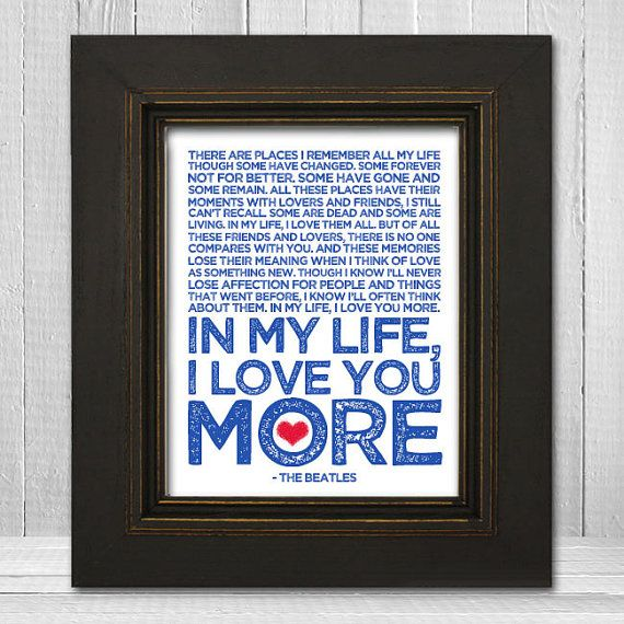 WANT!!! In My Life 8x10  Beatles Song Lyric Print  The by TheLemonPeel. , via Etsy.
