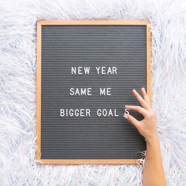 New Year. Same me. Bigger goals.