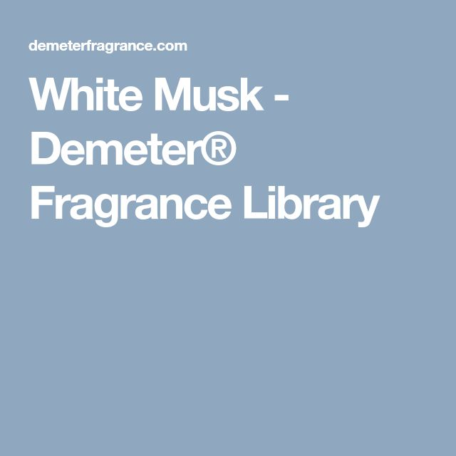 White Musk - Demeter® Fragrance Library