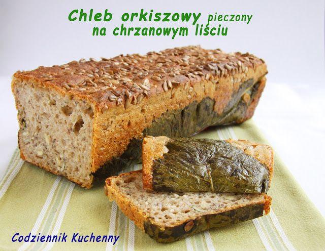 Chleb orkiszowy pieczony na chrzanowym liściu - Codziennik Kuchenny