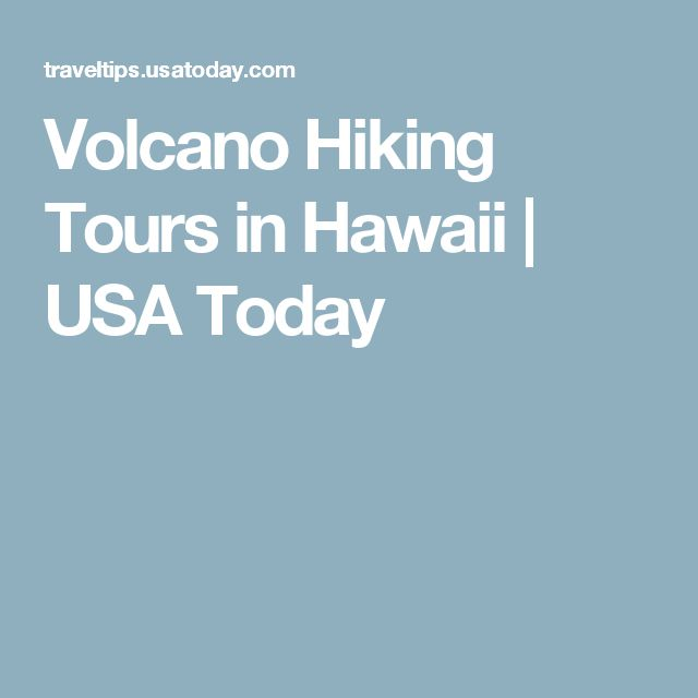 Volcano Hiking Tours in Hawaii | USA Today