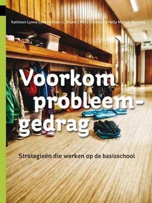 Voorkom probleemgedrag : strategieën die werken op de basisschool (2012) Auteur: Kathleen Lynne Lane