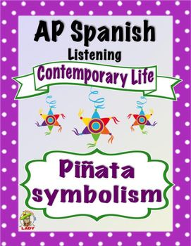 AP Spanish Listening - Contemporary Life - Piñata Symbolism