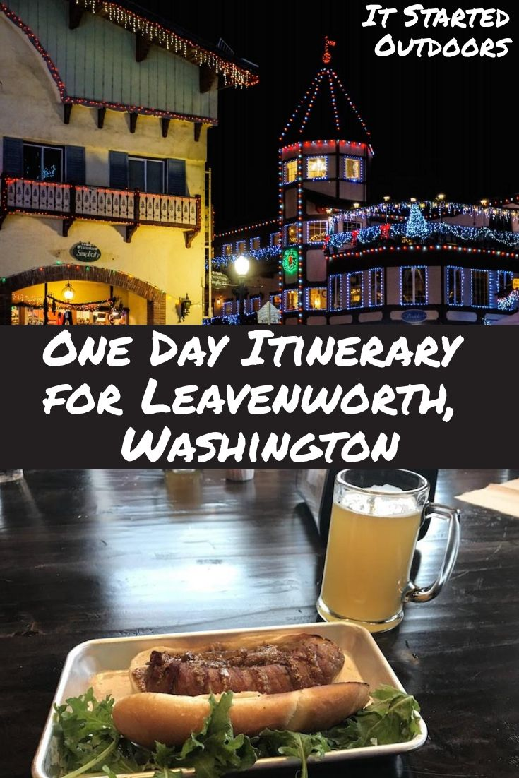 One Day Itinerary for Leavenworth, Washington | Riverfront Walk | Stein | Icicle Brewing Company | Yodelin | The Alley Cafe | Viadolce Gelato | Aplets and Cotlets Factory Tour | What to do in Leavenworth, Washington | Weekend Trip | Trip Itinerary | Pacific Northwest | Travel | Travel Ideas | Winter Trip | Christmas Trip | Leavenworth at Christmas Time | Christmas Lights | German Food | German Beer | It Started Outdoors