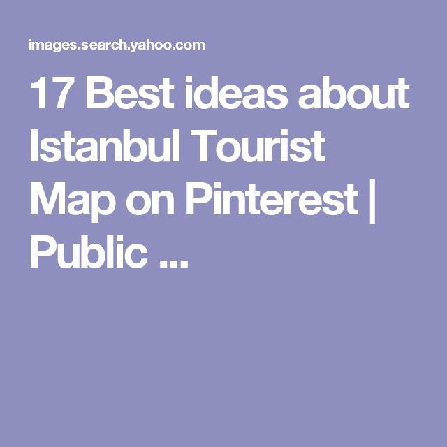 17 Best ideas about Istanbul Tourist Map on Pinterest | Public ...