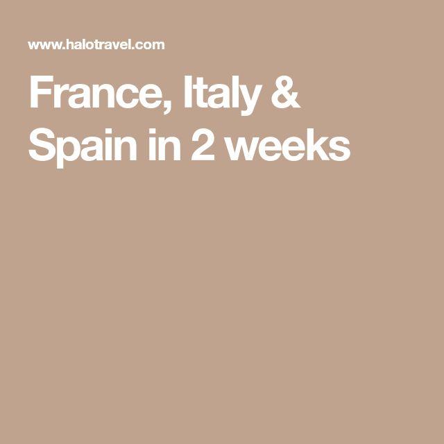 France, Italy & Spain in 2 weeks