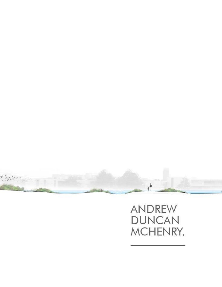 A portfolio of student and professional work in landscape architecture by Andrew McHenry, a 2012 graduate from Penn State University.