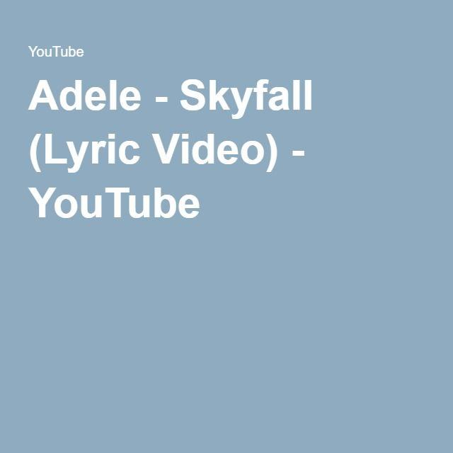 Adele - Skyfall (Lyric Video) - YouTube