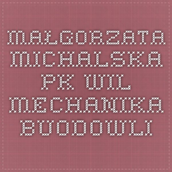 małgorzata michalska pk wil mechanika buodowli
