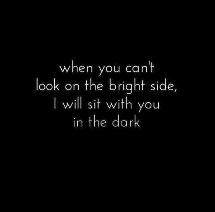 I Wish I didn't have to sit alone in the dark. Would it be so difficult for you to turn on the light?