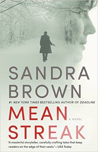 Looking for a read you can't put down? Check out these 24 books thrillers, including Mean Streak by Sandra Brown.