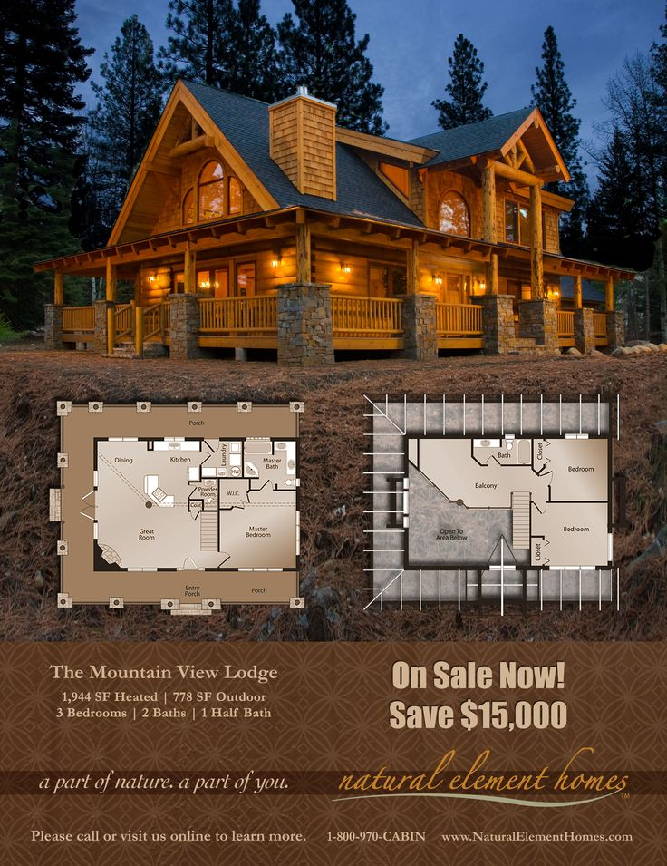 Save $15,000 on the Mountain View Lodge | Ad in Log Cabin homes magazine. Id want the master bedroom on the second floor with the balcony!