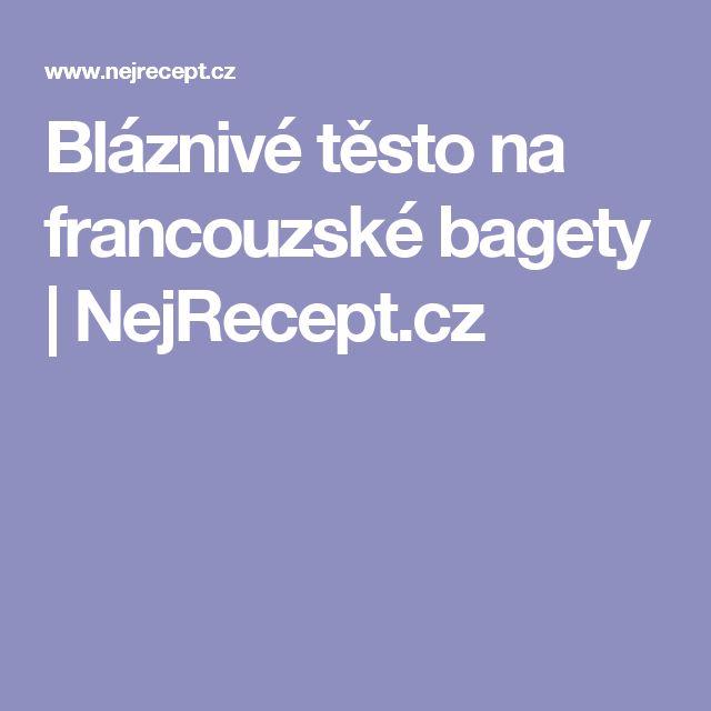 Bláznivé těsto na francouzské bagety | NejRecept.cz