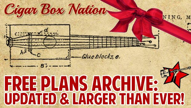 Free Plans Archive:  How to Build Cigar Box Guitars, Ukuleles & More