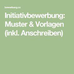 Initiativbewerbung: Muster & Vorlagen (inkl. Anschreiben)
