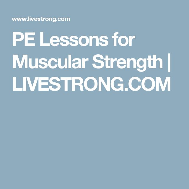 PE Lessons for Muscular Strength | LIVESTRONG.COM