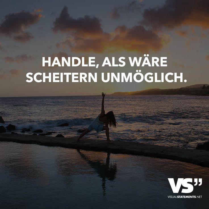 Handle, als wäre scheitern unmöglich. ...repinned für Gewinner! - jetzt gratis Erfolgsratgeber sichern www.ratsucher.de