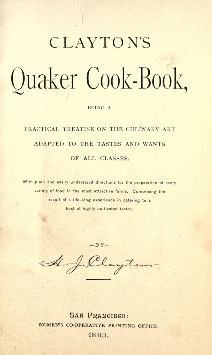 Clayton's Quaker cook-book : being a practical treatise on the culinary art ...