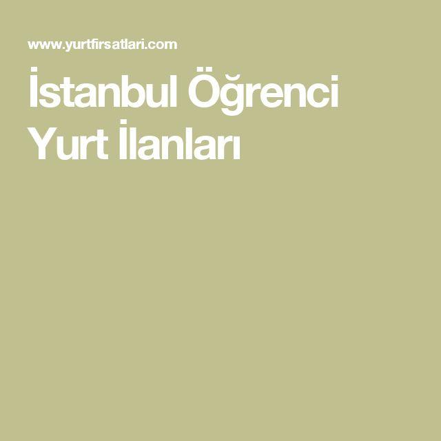 İstanbul Öğrenci  Yurt İlanları