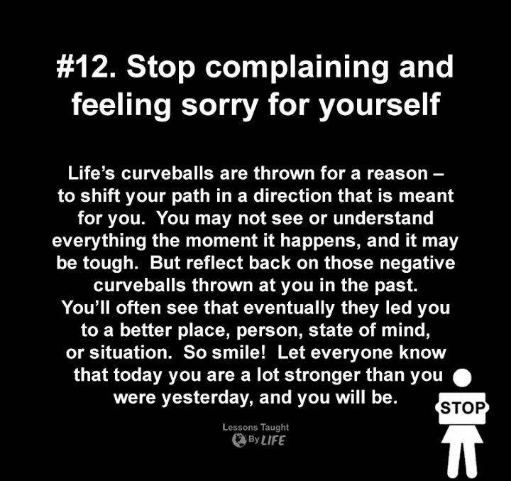 Stop Complaining And Feeling Sorry For Yourself Complaining Quotes Negativity Quotes Stop Complaining Quotes