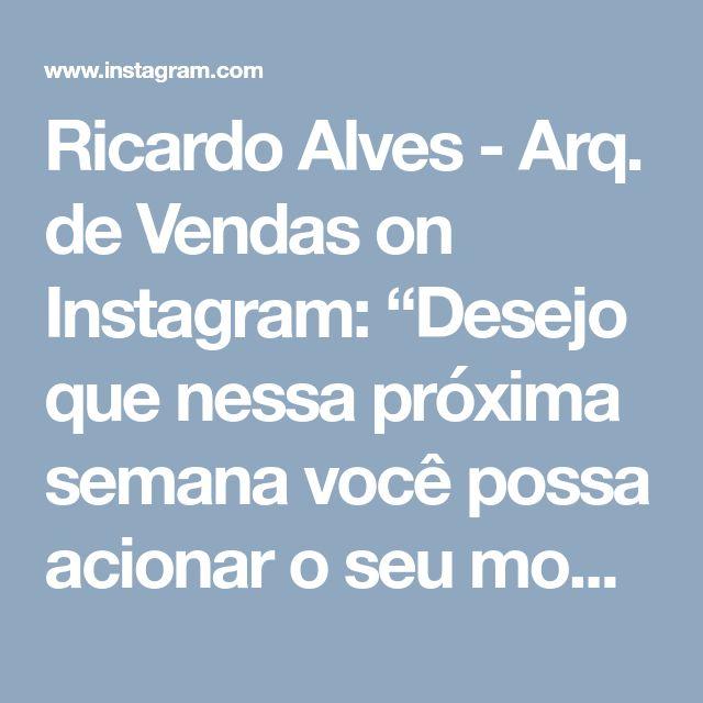 """Ricardo Alves - Arq. de Vendas on Instagram: """"Desejo que nessa próxima semana você possa acionar o seu modelo mental de: Super Herói & Mulher Maravilha Aprendiz.…"""" • Instagram"""