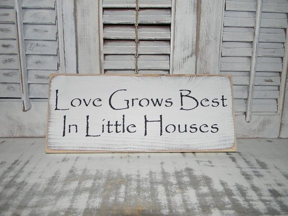 Love Grows Best In Little Houses Sign Primitive Rustic Shabby Chic Country Home Decor Signs on Etsy, $12.00