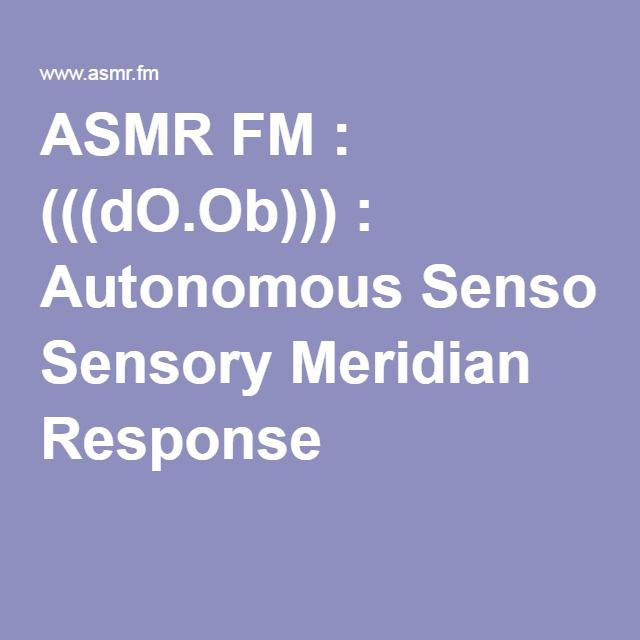 an explanation of the tingling sensation or autonomous sensory meridian response asmr In fact, some individuals experience a physical sensation similar to 'pins and   the autonomous sensory meridian response refers to a tingling  may be  explained by the recent growth of the asmr community on video.
