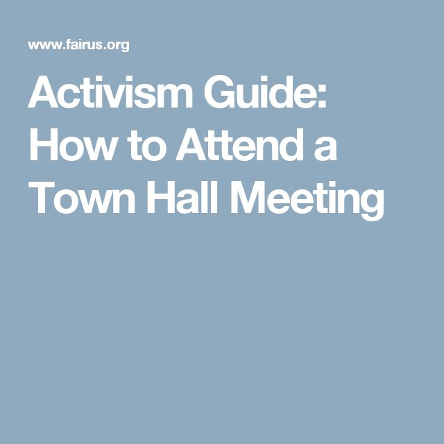 Activism Guide: How to Attend a Town Hall Meeting