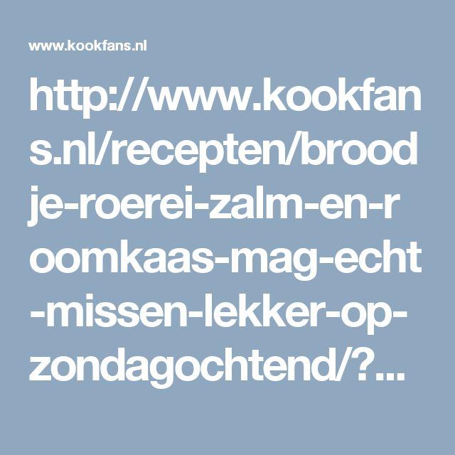 http://www.kookfans.nl/recepten/broodje-roerei-zalm-en-roomkaas-mag-echt-missen-lekker-op-zondagochtend/?utm_campaign=REPOSTbroodjeroereizalm