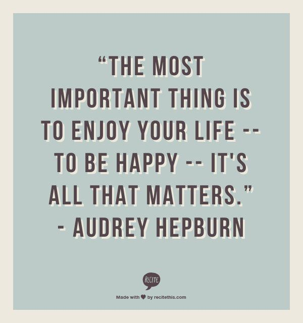 This Audrey Hepburn quote about the importance of happiness makes us #HomeGoodsHappy! This article on the Huffington Post has other great quotes to brighten your day.