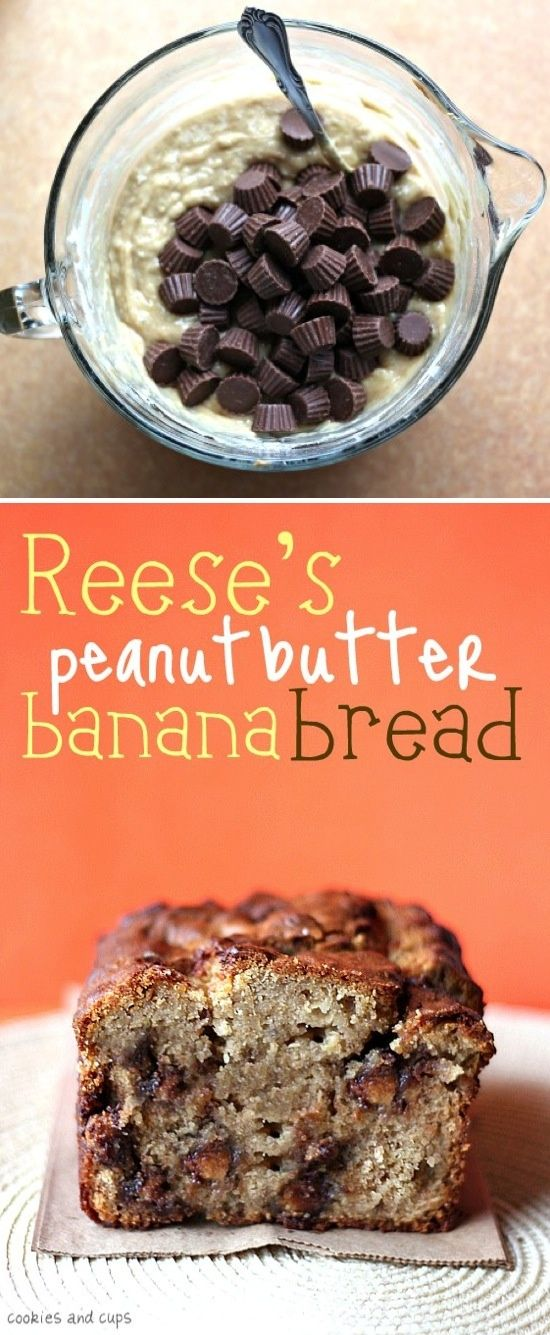 Reese's Peanut Butter Banana Bread- used only two bananas, and 3/4 cup of peanut butter. No actual reeses cups but used milk chocolate morsels.