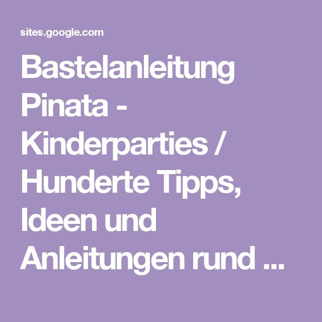Bastelanleitung Pinata - Kinderparties / Hunderte Tipps, Ideen und Anleitungen rund um Kindergeburtstage