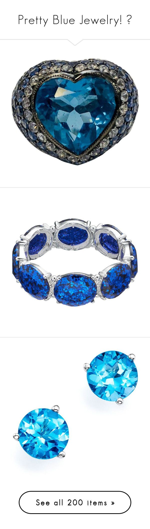 """Pretty Blue Jewelry! 💙"" by vahrendsen1988 ❤ liked on Polyvore featuring Blue, jewelry, rings, cocktail rings, white, sapphire heart ring, diamond rings, 18k white gold ring, blue topaz diamond ring and white gold rings"