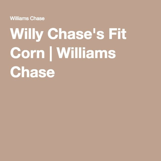 Willy Chase's Fit Corn | Williams Chase